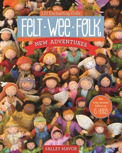 Felt Wee Folk: New Adventures 2015